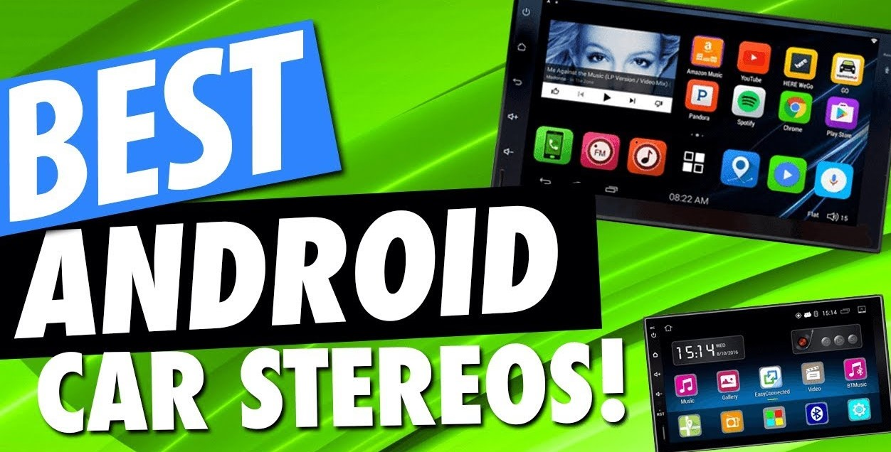 Best Android Car Stereo 2019