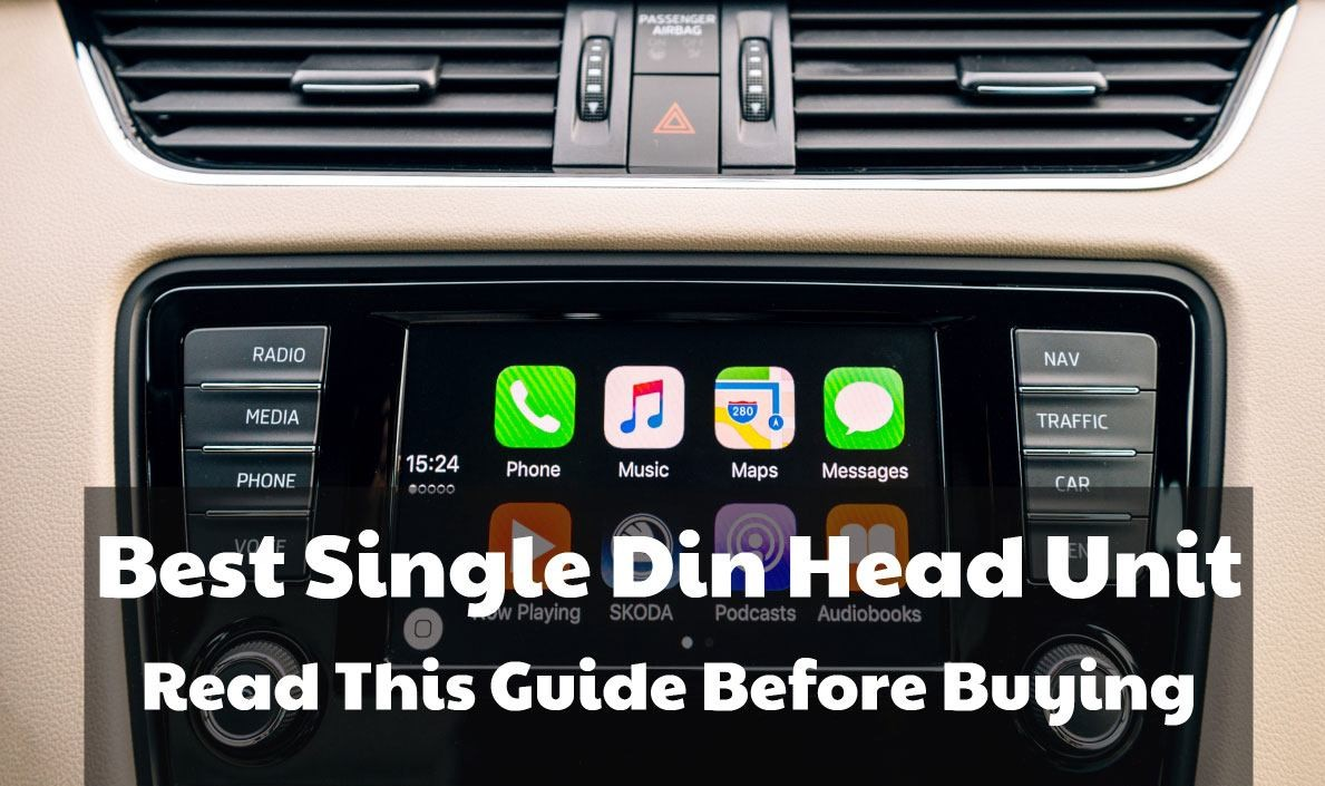 Best Single Din Head Unit 2019