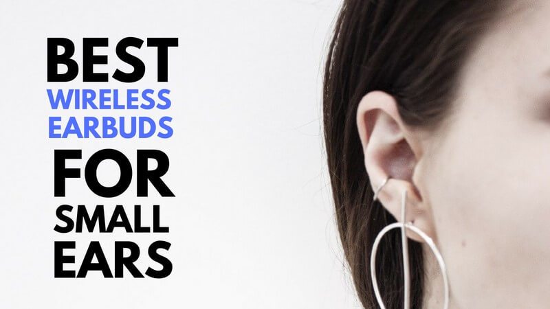 Best Bluetooth Earbuds For Small Ears