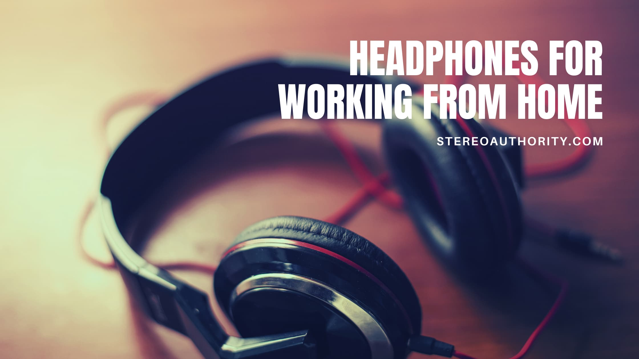 Best Headphones for Working From Home