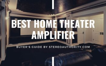 Best Home Theater Amplifier: Buyer's Guide