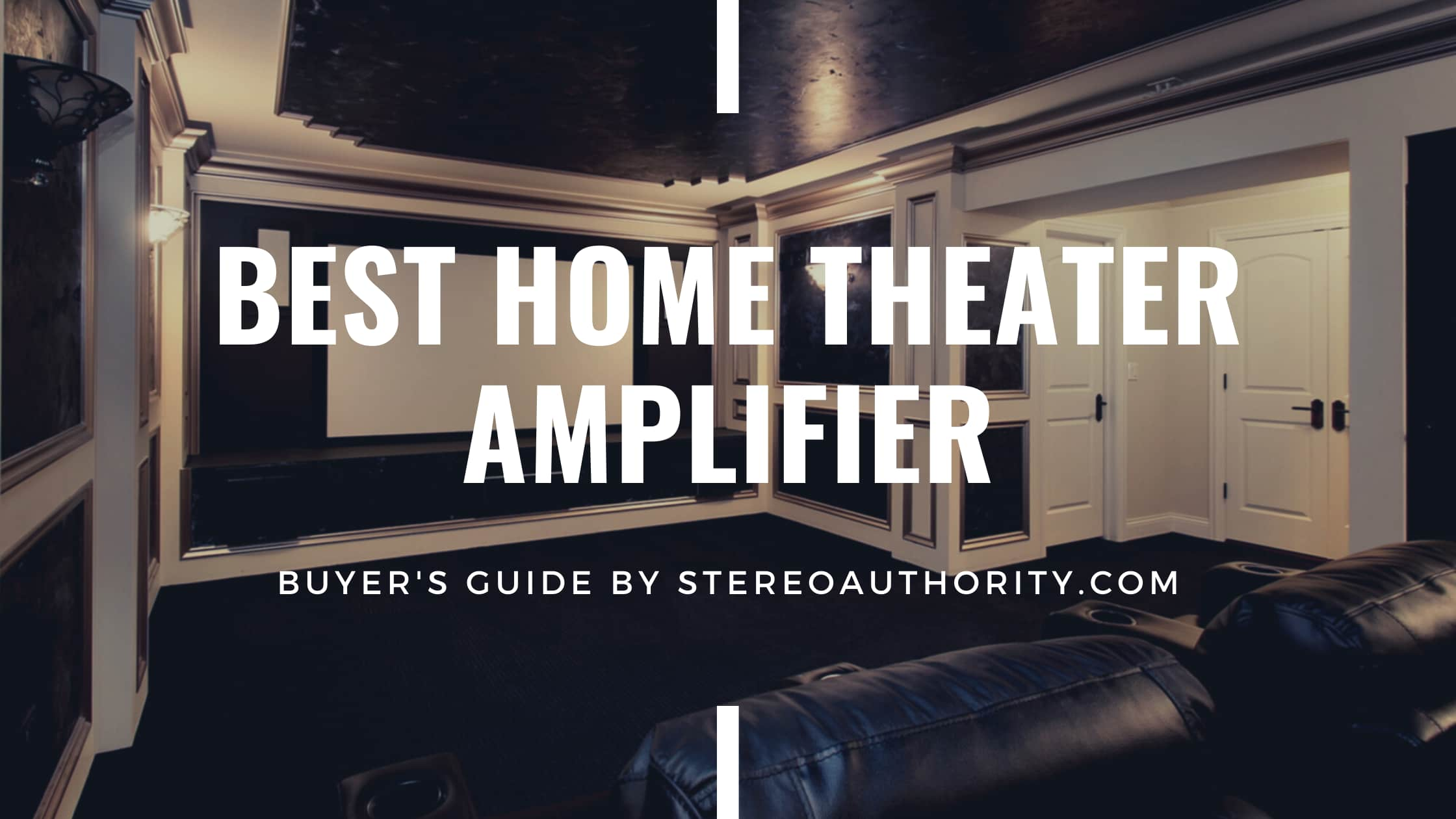 Best Home Theater Amplifier