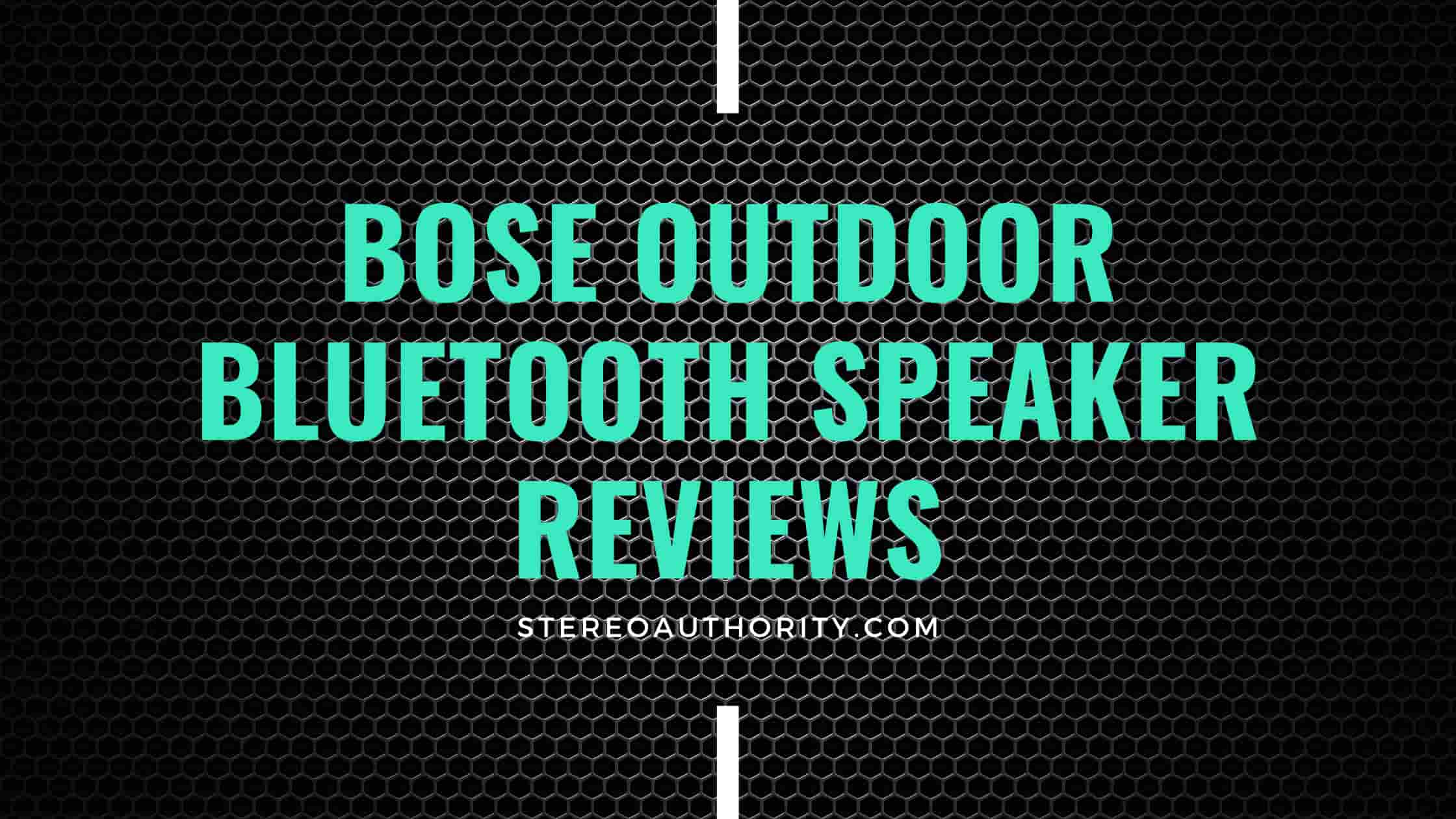 Bose Outdoor Bluetooth Speakers – Reviews