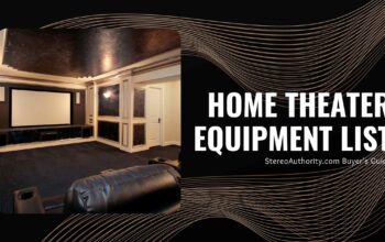 Home Theater Equipment List: Buyers Guide
