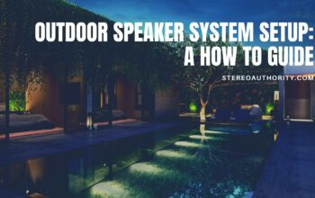 Outdoor Speaker System Setup – How to Guide