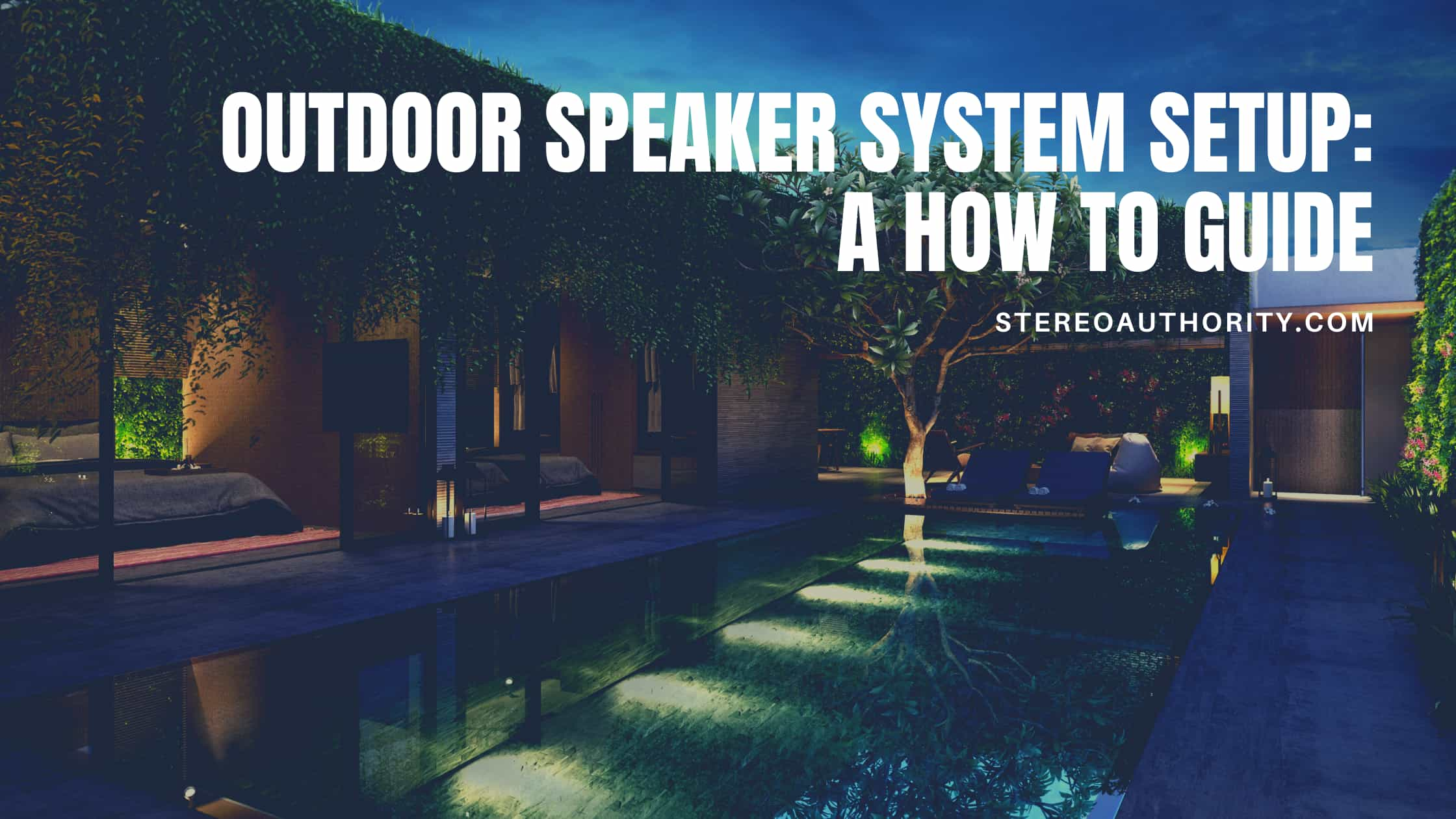 Outdoor Speaker System Setup - How to Guide