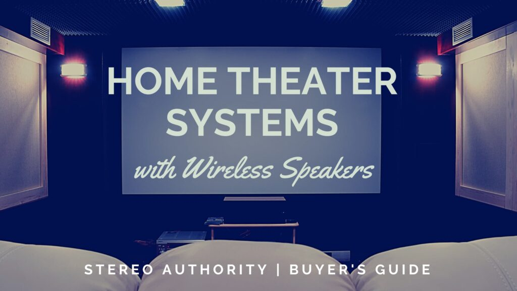 Home Theater Systems with Wireless Speakers